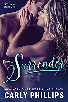 Dare to Surrender (NY Dares Book 1) by [Phillips, Carly]
