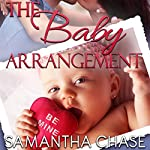 The Baby Arrangement: Life, Love and Babies Series, Book 1 | Samantha Chase