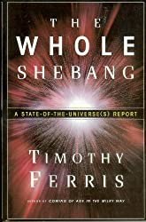 The Whole Shebang: A State-Of-The Universe(s) Report, 1st Edition