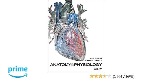 Amazon.com: Anatomy and Physiology (9781118884560): Gail Jenkins ...