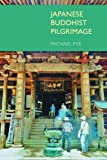 Japanese Buddhist Pilgrimage, Pye, Michael, 1845539176
