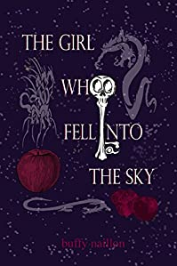 The Girl Who Fell Into The Sky: A Retelling Of Grimms' King Thrushbeard by Buffy Naillon ebook deal