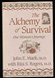The Alchemy of Survival, John E. Mack and Rita S. Rogers, 0201126826