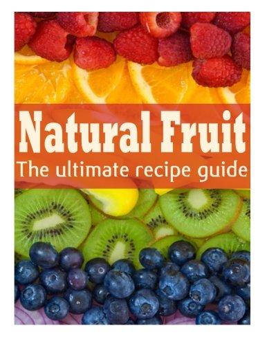 Natural Fruit: The Ultimate Recipe Guide PDF