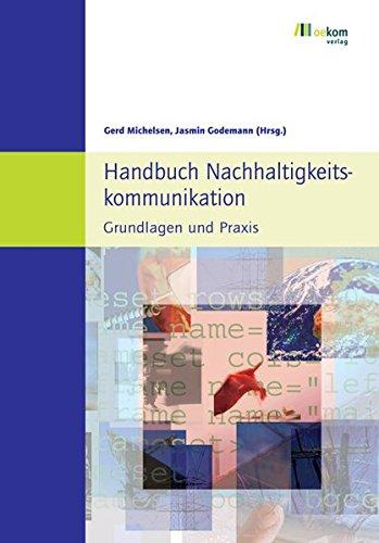 Handbuch Nachhaltigkeitskommunikation: Grundlagen und Praxis