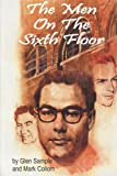 The Men on the Sixth Floor