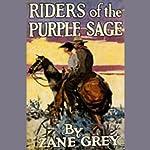 Riders of the Purple Sage (Dramatized) | Zane Grey