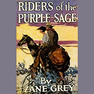 Riders of the Purple Sage (Dramatized) Audiobook