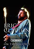 Eric Clapton - Uncensored on the Record, , 1781582505