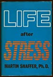 Life after Stress, Shaffer, M., 0306408694