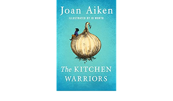 The kitchen warriors kindle edition by joan aiken jo worth the kitchen warriors kindle edition by joan aiken jo worth children kindle ebooks amazon fandeluxe Document