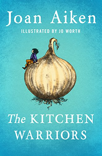 The kitchen warriors kindle edition by joan aiken jo worth the kitchen warriors by aiken joan fandeluxe Document