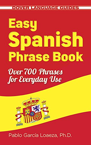 Easy Spanish Phrase Book NEW EDITION: Over 700 Phrases for E