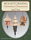 img - for Woodturning Christmas Ornaments with Dale L. Nish by Dale Nish (2012-10-01) book / textbook / text book
