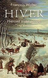 Hiver : Histoire d'une saison