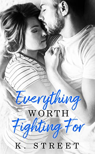 Everything Worth Fighting For: Jaxson Cove Duet Book 2 (Macys K)