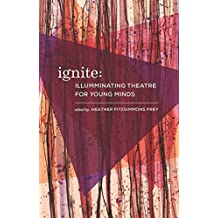 Ignite: Illuminating Theatre for Young People
