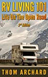 RV Travel Is One Of the Most Fun and Exiting Ways To See World!***Read this book for FREE on Kindle Unlimited - Download Now!***Can you live on the open road? Is it expensive?When you download RV Living 101: Life On The Open Road, you'll find out how...