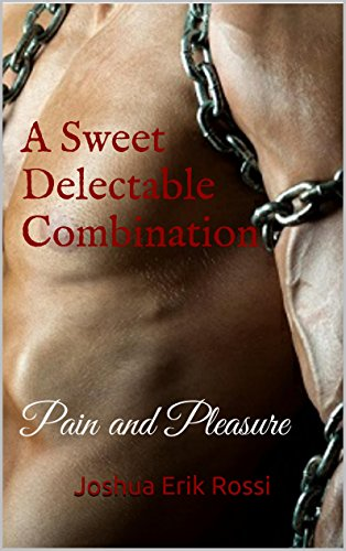 Delectable Sweet - A Sweet Delectable Combination: Pain and Pleasure (Pain and Pleasure Series Book 4)