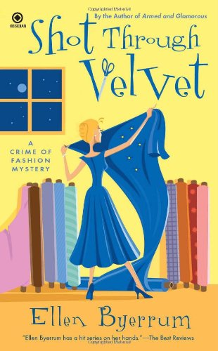 Shot Through Velvet: A Crime of Fashion Mystery