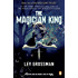 The Magician King: A Novel (The Magicians Book 2)