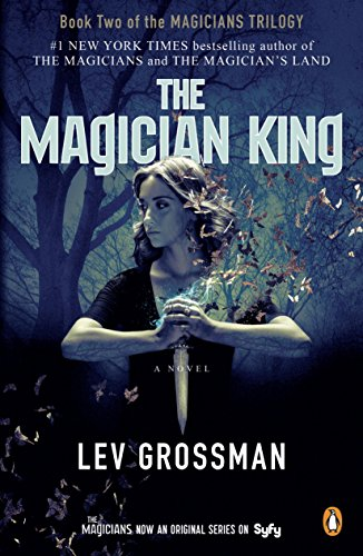 Amazon the magician king a novel the magicians book 2 ebook the magician king a novel the magicians book 2 by grossman fandeluxe Choice Image