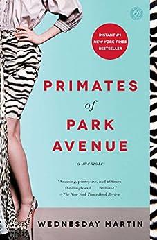 Primates of Park Avenue: A Memoir by [Martin, Wednesday]