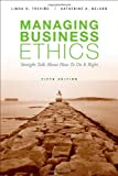 img - for Managing Business Ethics by Trevino, Linda K., Nelson, Katherine A. (2010) Paperback book / textbook / text book