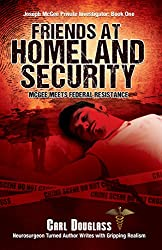 Friends At Homeland Security: McGee Meets Federal Resistance (Joseph McGee Private Investigator Book 1)