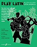 Play Latin Flute: All-Time Hits from Latin America (Faber Edition: Play Latin)