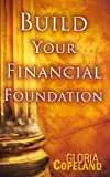 Build Your Financial Foundation, Gloria Copeland, 1575621479