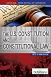 The U.S. Constitution and Constitutional Law, Brian Duignan, 1615306889