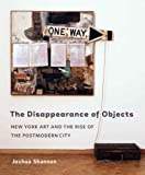 The Disappearance of Objects, Joshua Shannon, 0300137060
