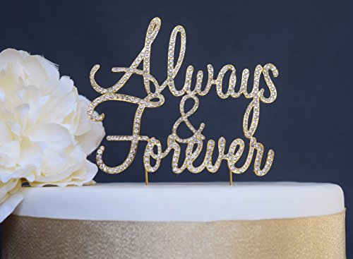 Always & Forever GOLD Cake Topper - Wedding Anniversary Vow Renewal Bridal Shower - Premium Sparkly Crystal Rhinestones - Perfect Keepsake (Always&Forever Gold)