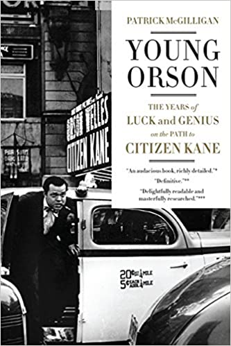 Young Orson The Years Of Luck And Genius On The Path To Citizen