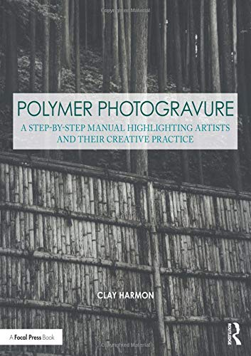 Polymer Photogravure: A Step-by-Step Manual Highlighting Artists and Their Creative Practice is a three-part book on the non-toxic process of making ink-on-paper intaglio prints from continuous-tone photographs using water-etched photopolymer plates....