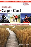 AMC Discover Cape Cod: AMC's Guide To The Best Hiking, Biking, And Paddling (Appalachian Mountain Club)