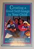 Creating a Good Self-Image in Your Child, Penelope B. Grenoble and Richard Thiel, 0809246724