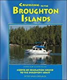 Cruising to the Broughton Islands: Marine Cruising Guides Volume 1: North of Desolation Sound to the Discovery Coast (Mariner Cruising Guides)