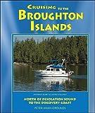 Cruising to the Broughton Islands: Marine Cruising Guides Volume 1: North of Desolation Sound to the Discovery Coast (Mariner Cruising Guides)