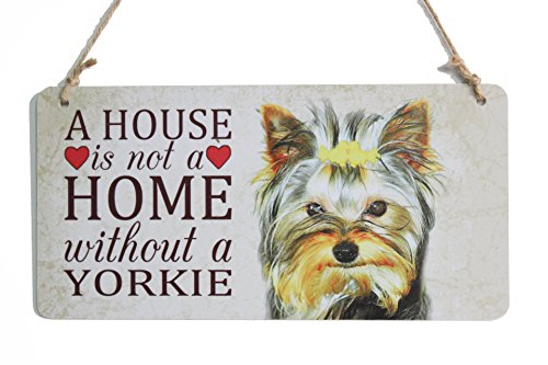 Yorkie Dog Sign A House Is Not A Home Without A Yorkie Dog Breed Signs Perfect For Home Decoration (5