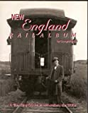 New England Rail Album, George Phelps, 0870460897