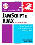 JavaScript and AJAX for the Web, Tom Negrino and Dori Smith, 0321430328