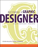 Becoming a Graphic Designer: A Guide to Careers in Design, Steven Heller, Teresa Fernandes, 0470575565