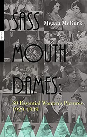 Sass Mouth Dames: 30 Essential Women's Pictures 1929-1939 - Kindle