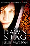 Front cover for the book The Dawn Stag by Jules Watson