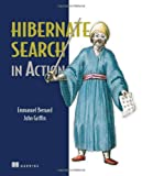 Hibernate Search in Action, Emmanuel Bernard, John Griffin B.A, 1933988649