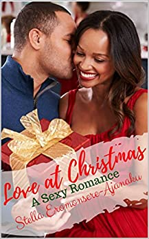 Love at Christmas: A Sexy Romance by [Eromonsere-Ajanaku, Stella]