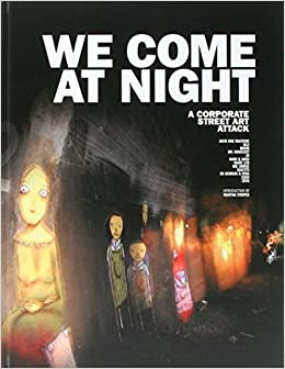 Book We Come at Night: A Corporate Street Art Attack