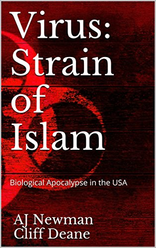 Virus: Strain of Islam: Biological Apocalypse in the USA (Terror in the USA Book 1) by [Newman, AJ, Deane, Cliff]